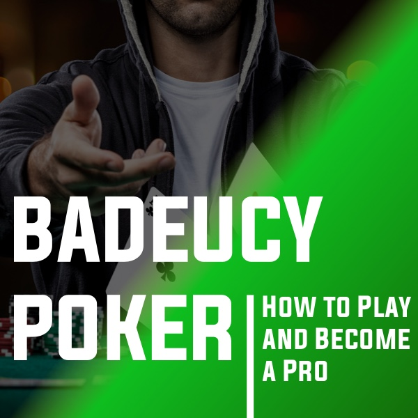 How to Play Badeucy Poker and Become a Pro Post Thumbnail