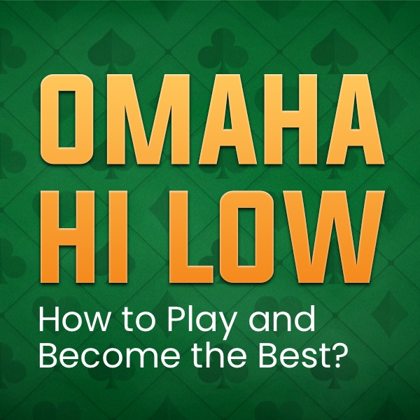 How to Play Omaha Hi Low and Become the Best? Post Thumbnail