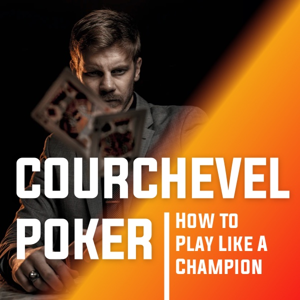 How to Play Courchevel Poker Like A Champion Post Thumbnail