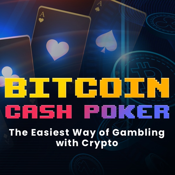 Bitcoin Cash Poker - The Easiest Way of Gambling with Crypto Post Thumbnail